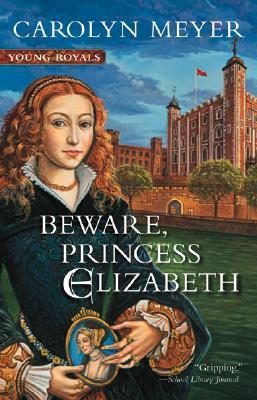 Beware, Princess Elizabeth By Meyer, Carolyn