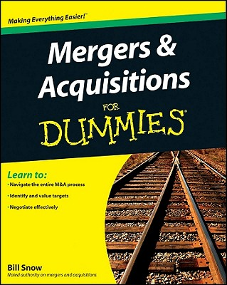 Mergers & Acquisitions for Dummies By Snow, William R.